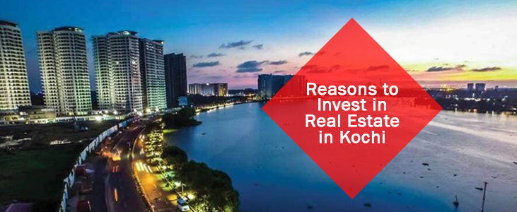 Top 9 Reasons to Invest in Real Estate in Kochi